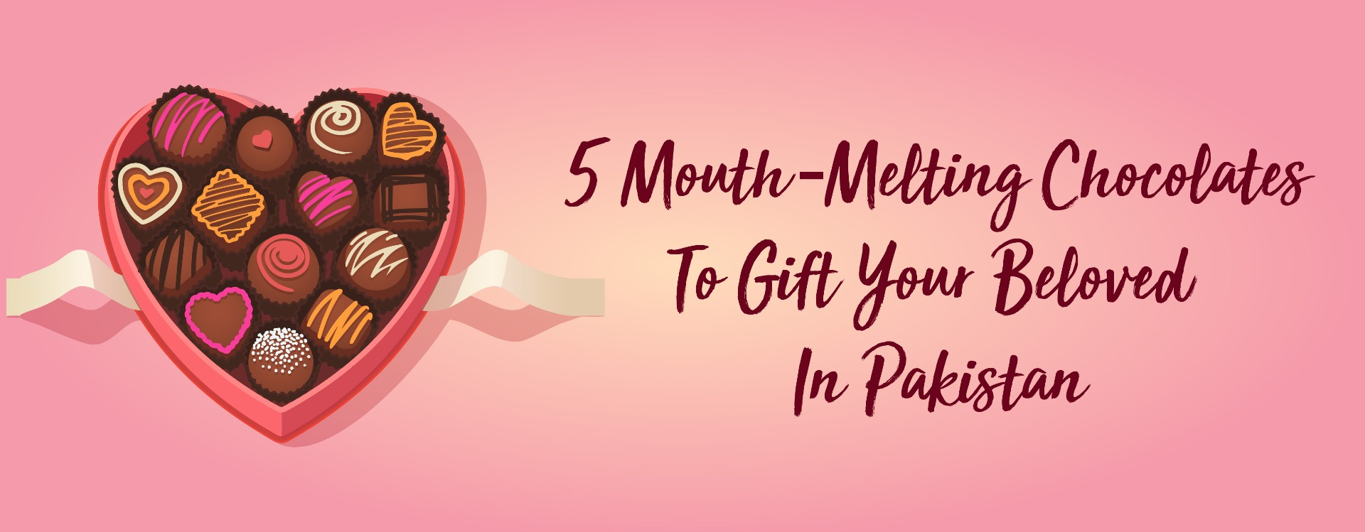 2) 5 MOUTH-MELTING CHOCOLATES TO GIFT YOUR BELOVED IN PAKISTAN