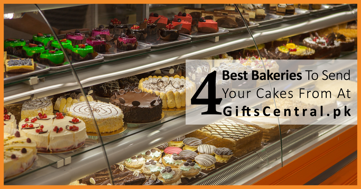 4 BEST BAKERIES TO SEND YOUR CAKES FROM AT GIFTS CENTRAL.PK